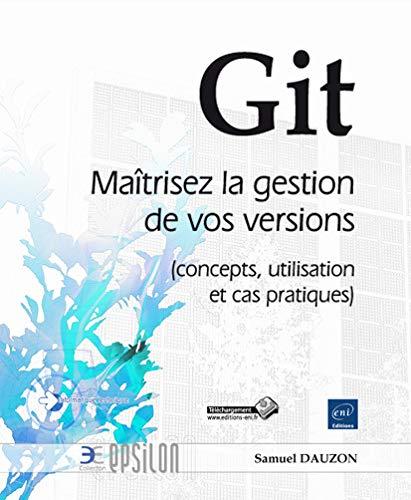 """Couverture du livre """"Git, maîtrisez la gestion de vos versions"""" par Samuel Dauzon"""